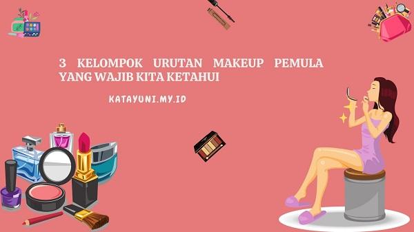 Urutan Makeup Pemula